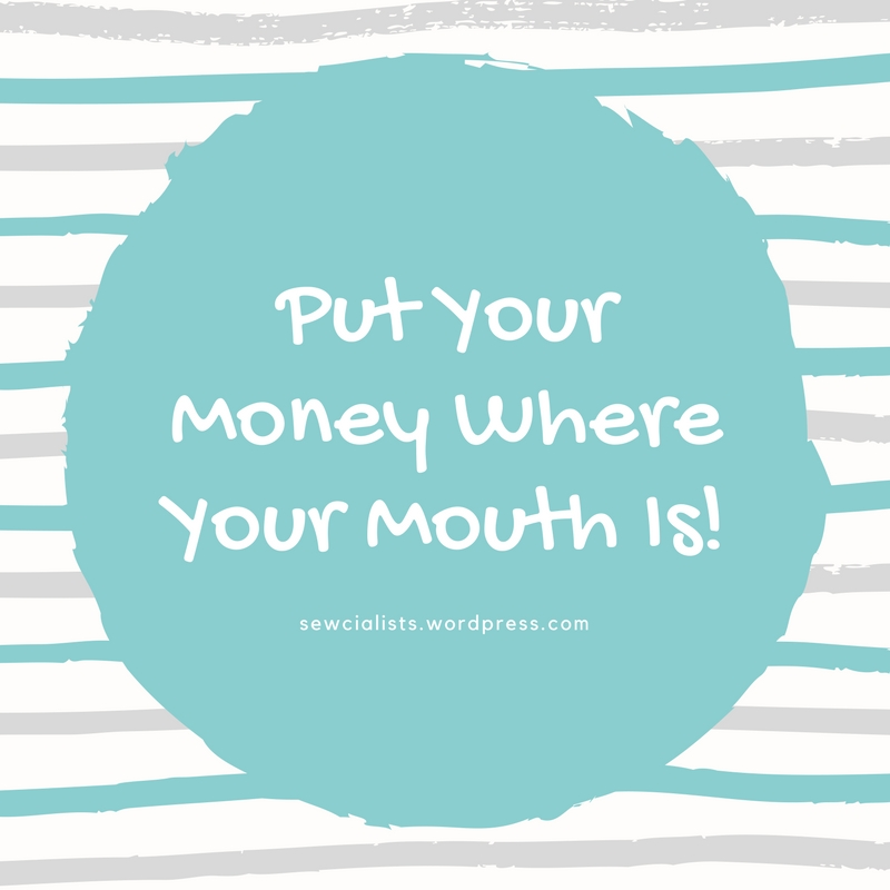 Put Your Money Where Your Mouth Is!